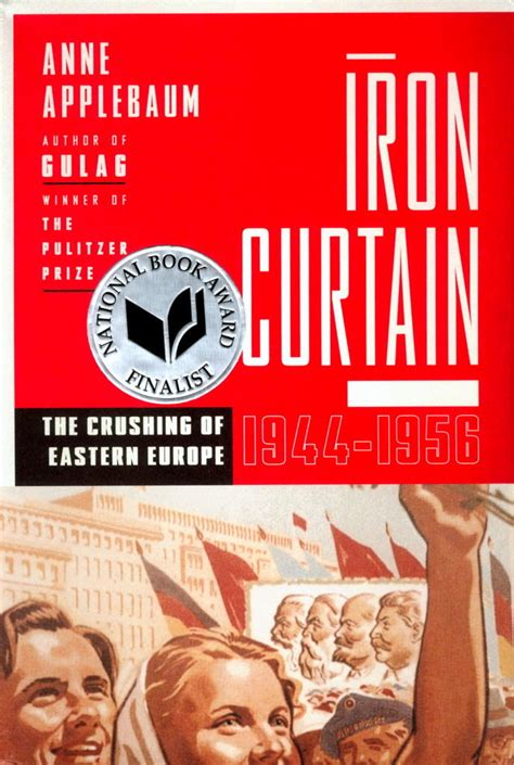iron curtain the crushing of eastern europe article review of applebaum s quot iron curtain the crushing