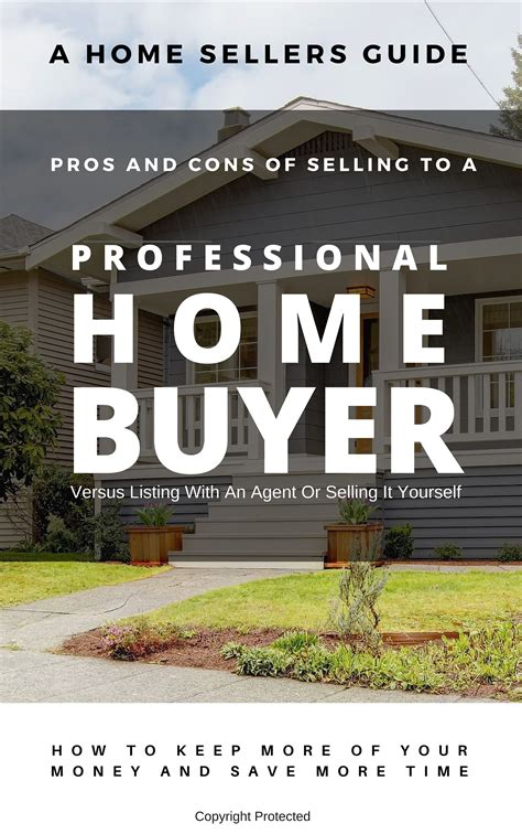 learn the pros and cons of selling your house to a