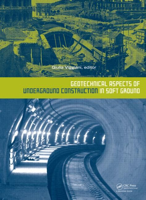 geotechnical aspects  underground construction  soft ground crc press book