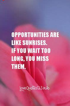 missed business opportunities opportunity quotes sayings images page 43