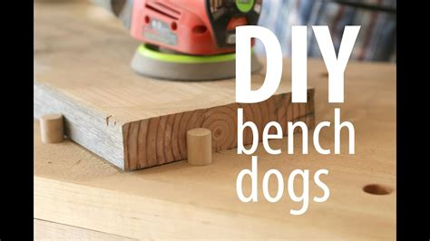 diy bench dogs youtube