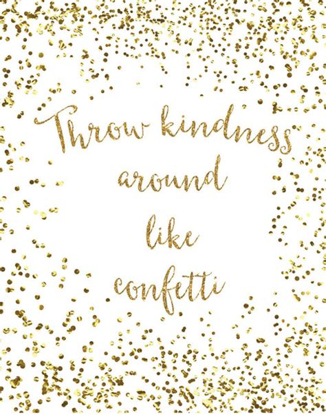 printable glitter quotes throw kindness around like confetti print gold by