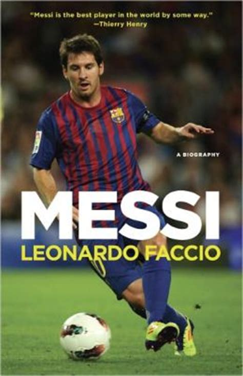 biography messi footballer messi a biography by leonardo faccio 9780345802705