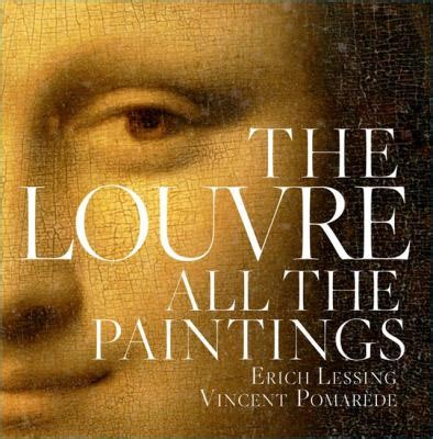 the louvre all the 1579128866 the louvre by erich lessing vincent pomarede reviews description more isbn 9781579128869