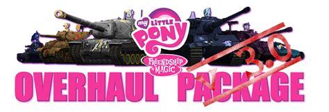 pony overhaul package mods addons world of tanks official forum 0 9 10 my little pony overhaul package v 3 3 world of