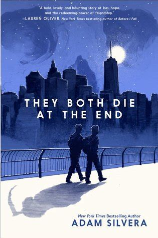 they both die at 1471166201 they both die at the end by adam silvera reviews