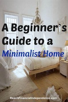 the of minimalism a beginner s guide to happiness with less books 1000 ideas about minimalist home on poster
