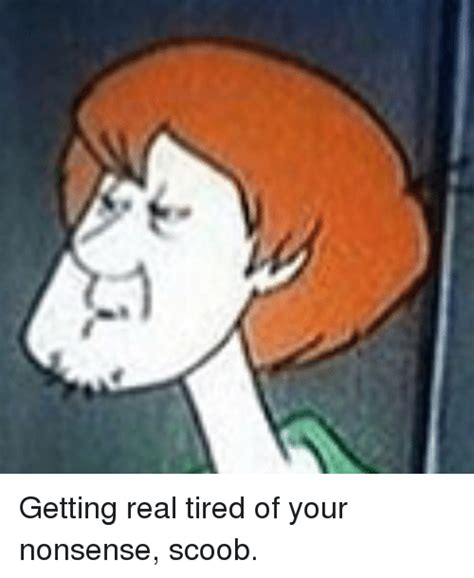 Getting Real Tired Meme - 25 best memes about scoob scoob memes