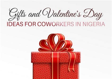 valentines day ideas for coworkers gifts and s day ideas for coworkers in nigeria