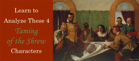 The Taming Of The Shrew 2 by Learn To Analyze These 4 Taming Of The Shrew Characters
