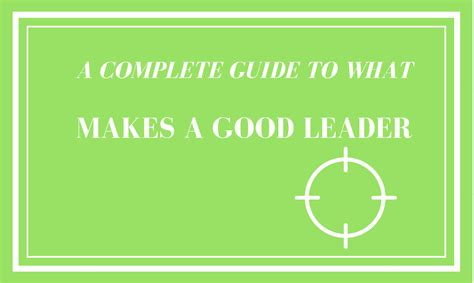 a complete guide to a complete guide to what makes a good leader expiration reminder