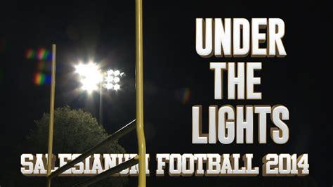 Under The Lights Salesianum Football 2014 Youtube