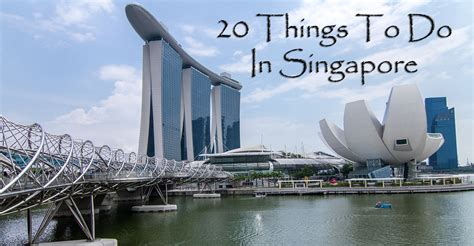 in singapore 20 things to do in singapore
