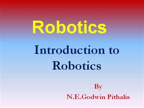 slides for ppt on robotics robotics introduction authorstream