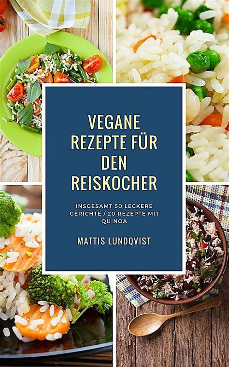 Kochen Mit Reiskocher kochen mit dem reiskocher vegane rezepte f 252 r den