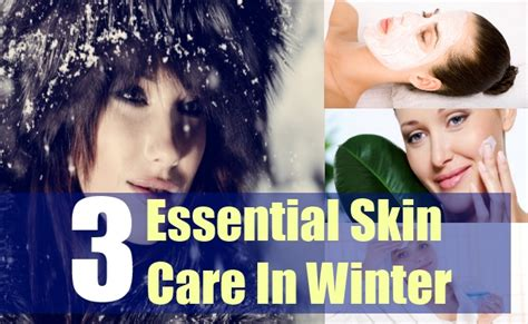 Caring For The Skin In Winter by Essential Skin Care In Winter How To Take Care Of Skin