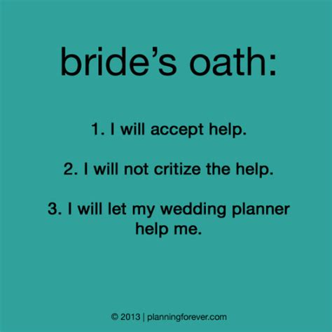 Help Me Plan My Wedding by I Will Let My Wedding Planner Help Me Quotespictures