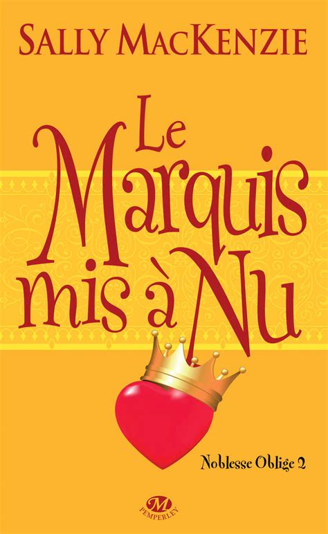 Marquis Yang The Marquis By Sally Mackenzie livres de coeur noblesse oblige tome 2 le marquis mis 224 nu