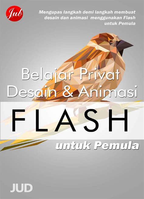 untuk pemula belajar privat desain dan animasi flash untuk pemula book