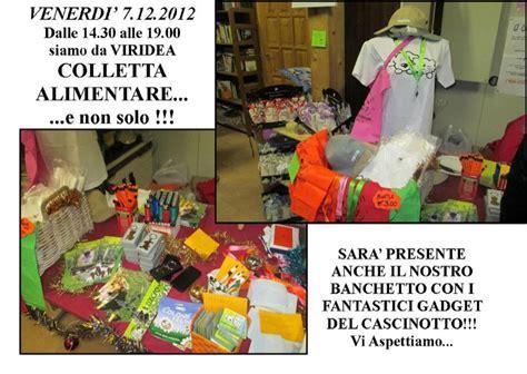 il mercatino alimentare colletta alimentare e mercatino viridea 7 dicembre 2012