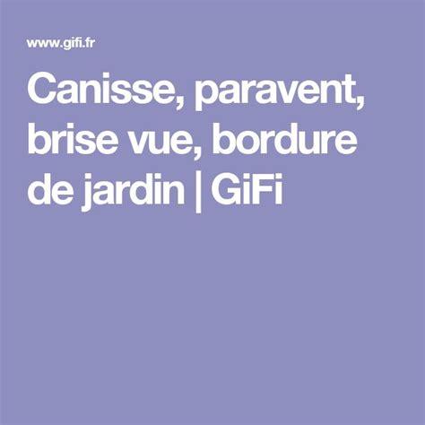 Brise Vue Bambou Gifi by Les 25 Meilleures Id 233 Es De La Cat 233 Gorie Brise Vue Canisse