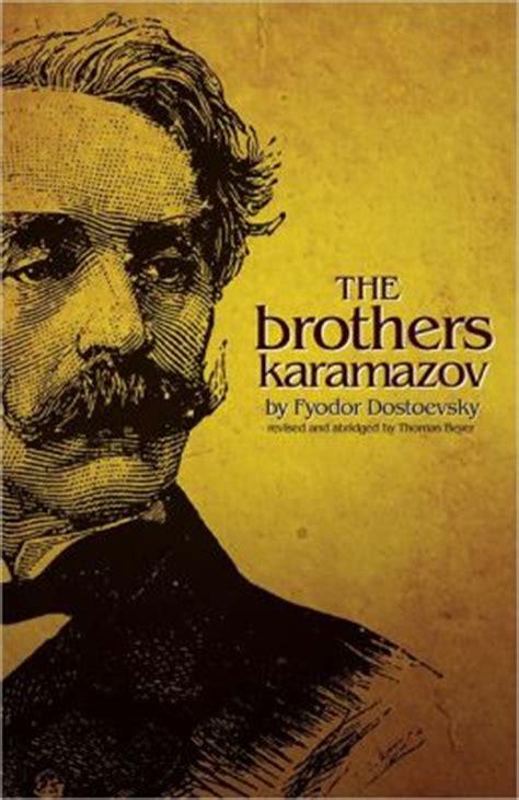 the brothers karamazov the brothers karamazov by fyodor dostoevsky