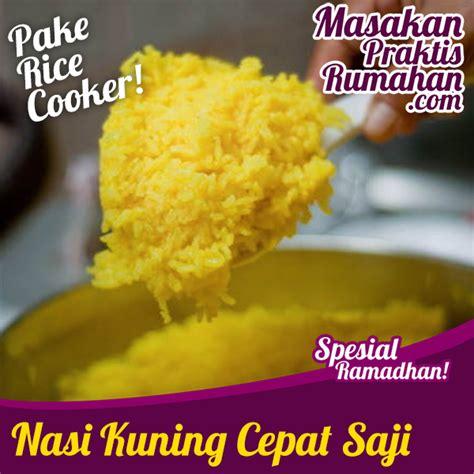 membuat nasi tim dengan magic jar nasi kuning cepat saji pake rice cooker resep masakan
