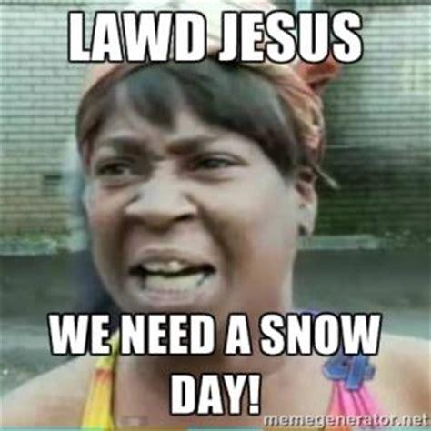 Snow Day Meme - snow day meme kappit