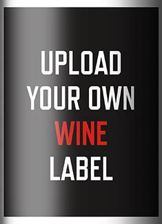 Design Your Own Custom Wine Bottle Labels Xilailebuyuxz Com Make Your Own Wine Label Template