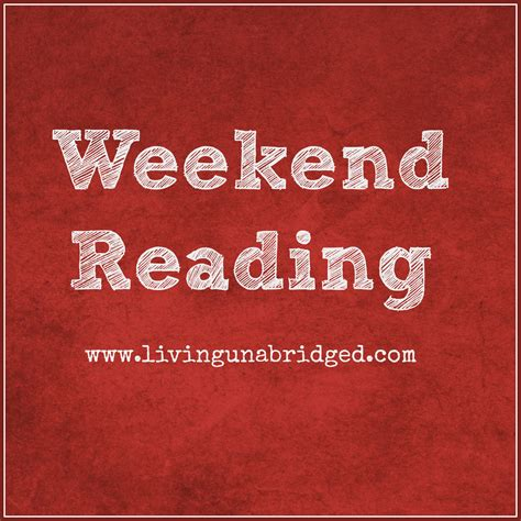 The Weekend Read 3 by Weekend Reading January 3 2015 Living Unabridged