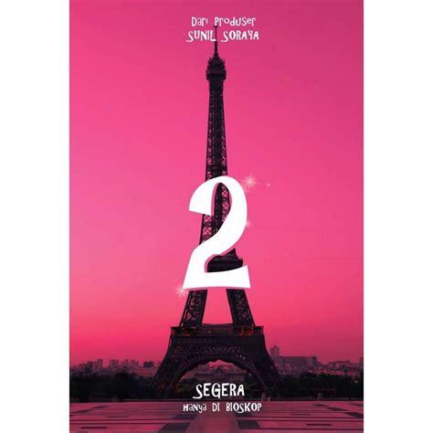 download film indonesia eiffel i m in love 10 film indonesia paling dinanti pada tahun 2018 dafunda com
