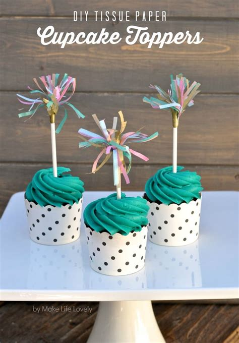 How To Make Paper Cupcake Toppers - tissue paper cupcake toppers make lovely