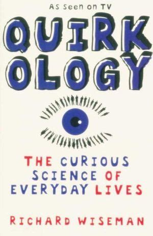 quirkology the curious science of everyday lives booktopia quirkology the curious science of everyday