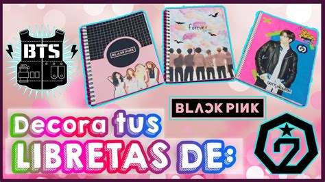 decora tus cuadernos de bts got7 y black pink back to