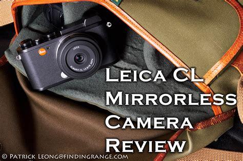mirrorless reviews leica cl mirrorless review