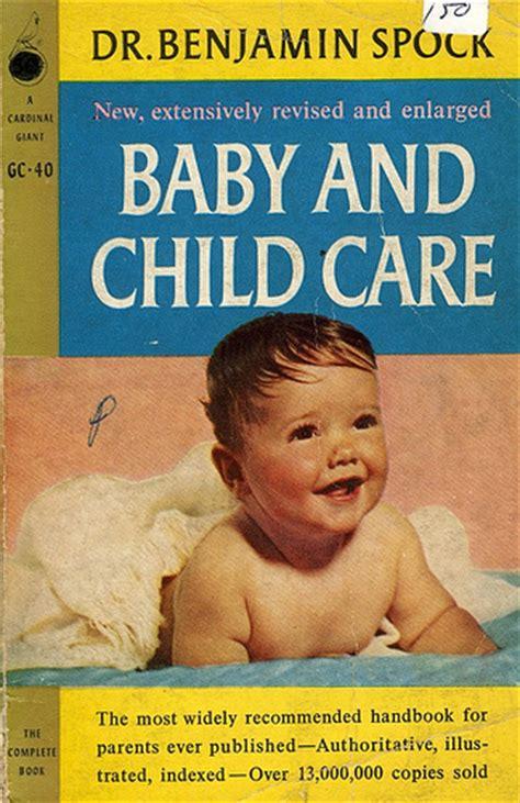 Dr Benjamin Spocks Baby And Child Care the trial of dr benjamin spock new historical society