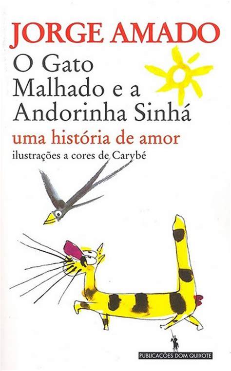 imagenes de amor para jorge o gato malhado e a andorinha sinh 225 jorge amado livros