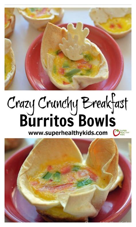 lot of breakfast burritos out there we plan to try a lot of them crazy crunchy breakfast burritos bowls healthy ideas for