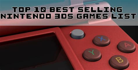 top 10 highest best selling top 10 best selling 3ds games sales figures list