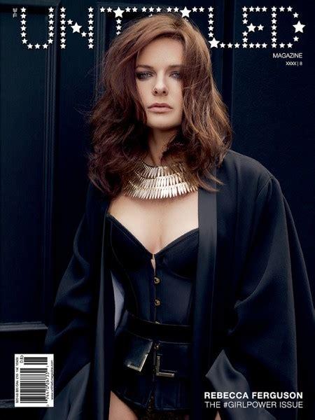 rebecca ferguson covers the untitled magazine girlpower issue 8 rebecca