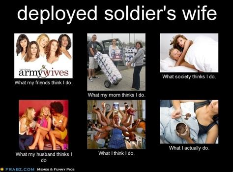 Military Wives Meme - i may not be an army wife yet but this is also for an army