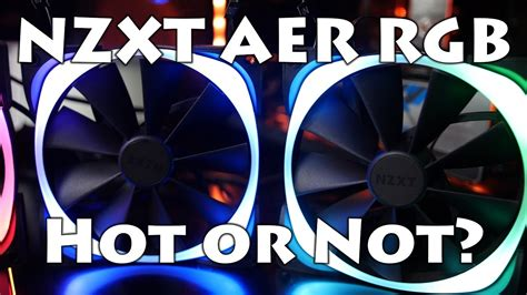 nzxt aer rgb fans nzxt aer rgb fan review demo