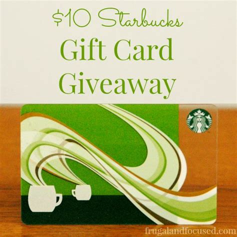 Win Free Starbucks Gift Cards - 10 starbucks gift card giveaway frugal focused