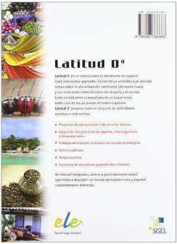 libro latitud 0 libro latitud 0 186 latitud 0 manual de espa 241 ol intercultural per le scuole superiori di teresa