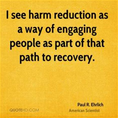 Harm Reduction Is More Successful Than The Suffering In Detox by I See Harm Reduction As A Way Of Engaging A By Paul