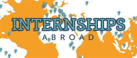 intern abroad internships abroad center for international education