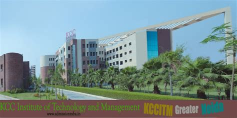 List Of Greater Noida Mba Colleges kcc institute of technology and management kccitm gn