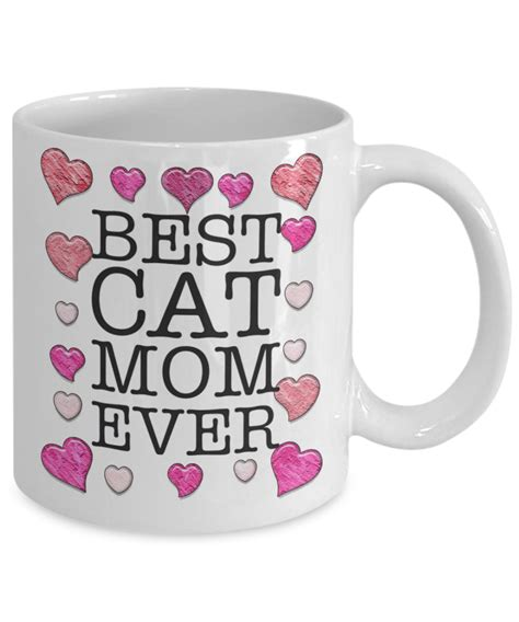 best cat mom ever mug best cat mom ever 11 oz mug