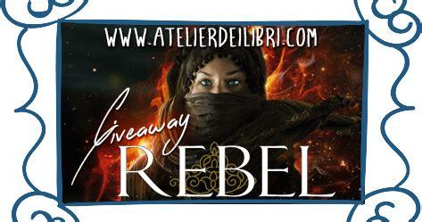 libro rebel of the sands atelier dei libri giveaway quot rebel il deserto in fiamme quot commenta e vinci una copia del libro