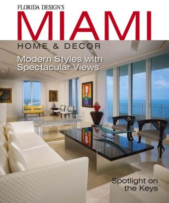 florida design s miami home and decor magazine miami home decor magazine issue 11 2 issue get your